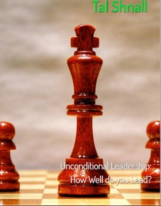 Unconditional Leadership: How Well do you Lead?