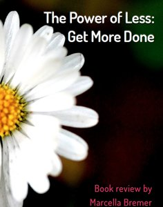 The Power of Less: Get More Done